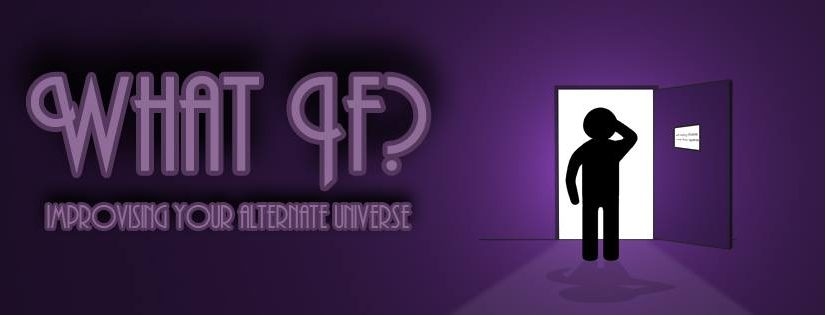 What If? Improvising Your Alternate Universe