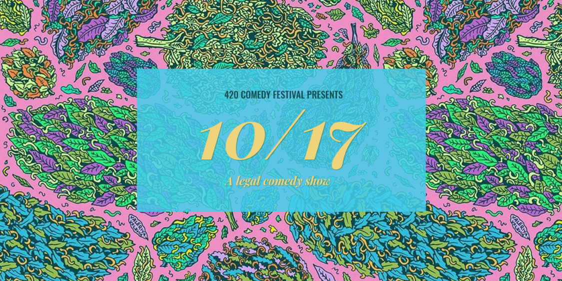 420 Comedy Festival Presents: 10/17 A Legal Comedy Show