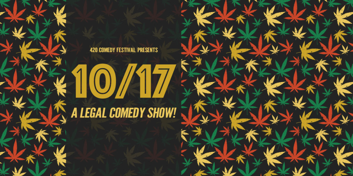 420 Comedy Festival Presents: 10/17: A Legal Comedy Show!