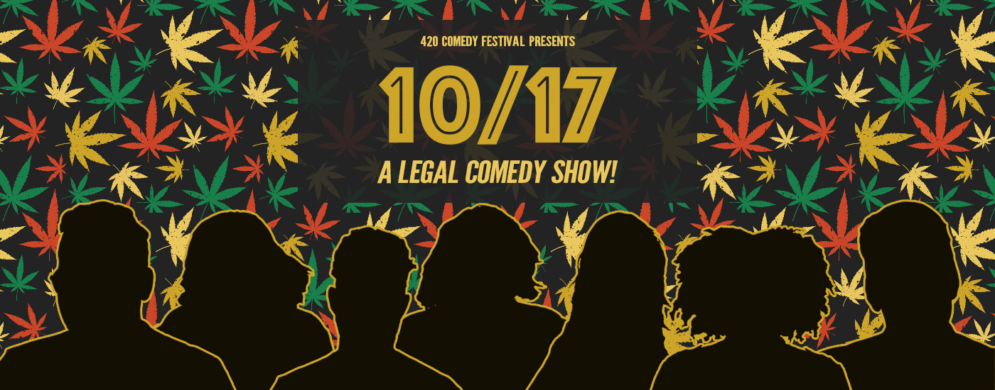 420 Comedy Fest Presents 10/17: A Legal Comedy Show!